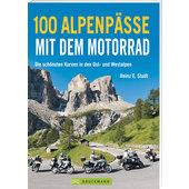 100 ALPENPAESSE MIT DEM MOTORRAD, REISEFUEHRER
