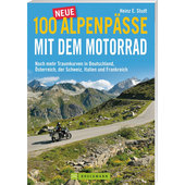 100 NEUE ALPENPAESSE MIT DEM MOTORRAD, 288 S.